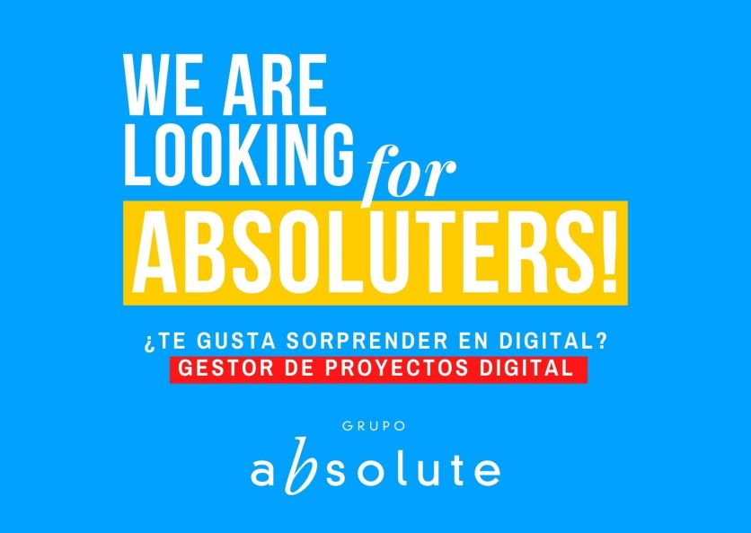 We are looking for Absoluters! Gestor de proyectos digitales